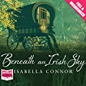 Beneath an Irish Sky Audiobook by Isabella Connor Narrated by Deirdre O'Connell