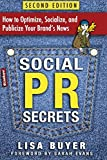 Social PR Secrets: How to Optimize, Socialize, and Publicize Your Brand