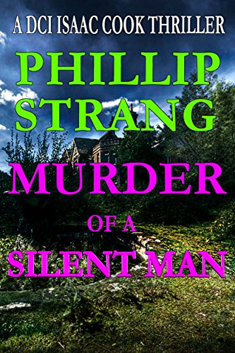 Murder of a Silent Man (DCI Cook Thriller Series Book 8) by [Strang, Phillip]