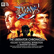 Blake's 7 - The Liberator Chronicles, Volume 10 Performance by Steve Lyons, Una McCormack, Andrew Smith Narrated by Paul Darrow, Michael Keating, Jacqueline Pearce, Gareth Thomas, Stephen Greif