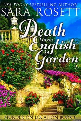 Death in an English Garden: An English Village Murder Mystery (Murder on Location Book 6)