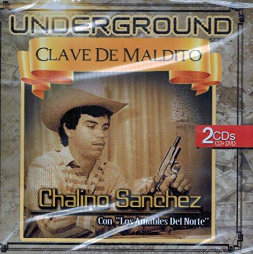 UNDERGROUND SERIES CLAVE DE MALDITO CHALINO SANCHEZ CON LOS AMABLES DEL NORTE CD+DVD -