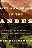 download ebook life and death in the andes: on the trail of bandits, heroes, and revolutionaries by kim macquarrie (2015-12-01) pdf epub
