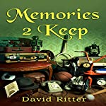 Memories 2 Keep: The Memories I Keep, Book 2 | David Ritter