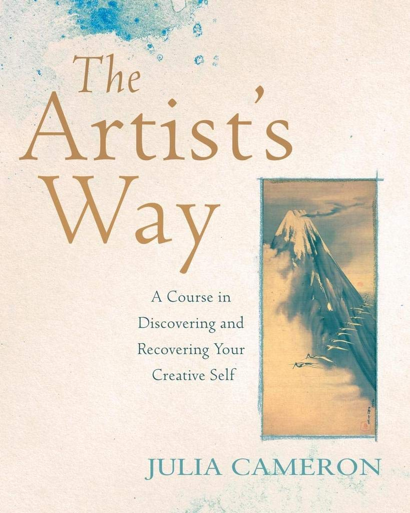 The Artist's Way  A Course In Discovering And Recovering Your Creative Self  A Course In Discovering And Recovering Your Creative Self A Spiritual Path To H
