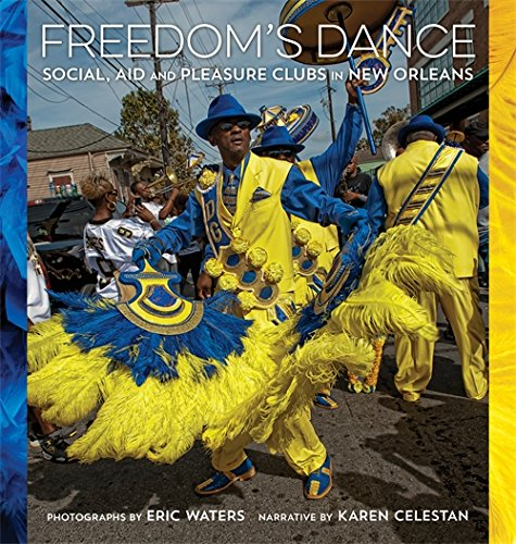 !B.E.S.T Freedom's Dance: Social Aid and Pleasure Clubs in New Orleans ZIP