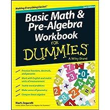 Basic Math and Pre-Algebra Workbook For Dummies (For Dummies Series)