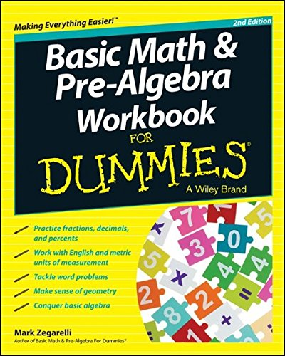 Basic Math and Pre-Algebra Workbook For Dummies (For Dummies Series)