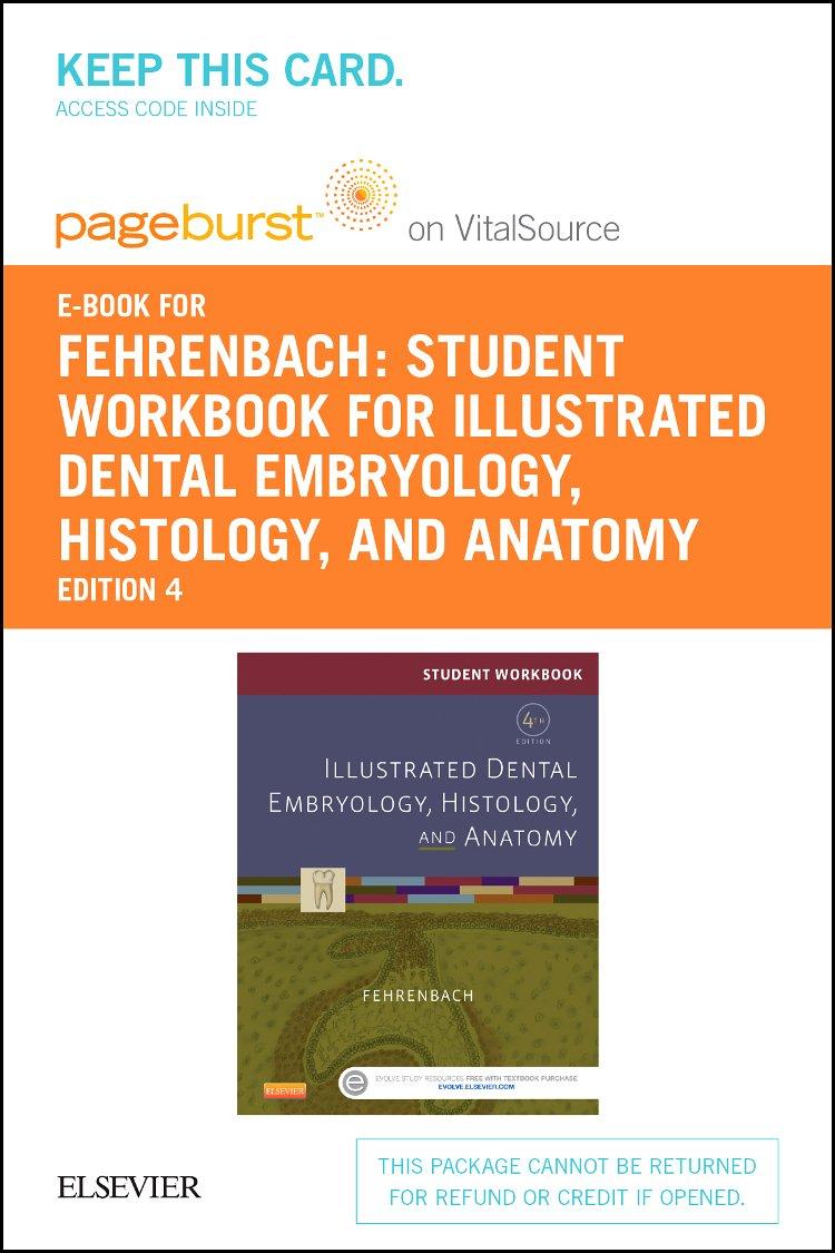 Illustrated Dental Embryology, Histology and Anatomy: Pageburst E ...