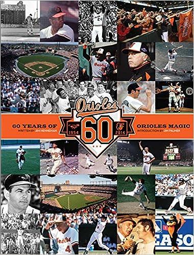 e7da067345d Baltimore Orioles  60 Years of Orioles Magic  Jim Henneman