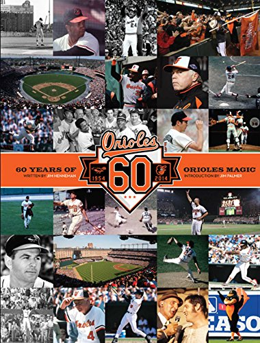 Baltimore Orioles: 60 Years of Orioles Magic (Best Day Trips From Baltimore)