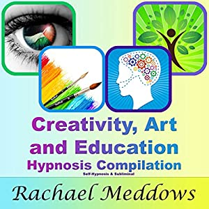 Creativity, Art, and Education Hypnosis Compilation Speech