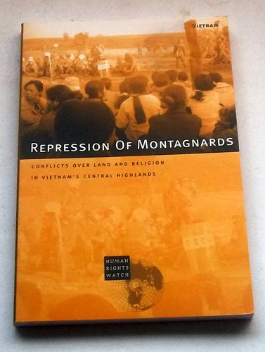 Repression of Montagnards: Conflicts Over Land and Religion in Vietnam's Central Highlands pdf epub