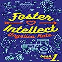 Foster Intellect: Aging Out, Book 1 Audiobook by Angelica Kate Narrated by Joseph B. Kearns