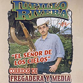 "Carrillo ""El Señor De Los Cielos"": Lupillo Rivera: MP3 Downloads"