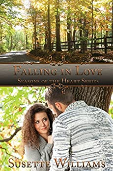 Falling in Love (Seasons of the Heart Book 1) by [Williams, Susette]