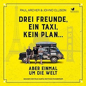 Drei Freunde, ein Taxi, kein Plan... Hörbuch