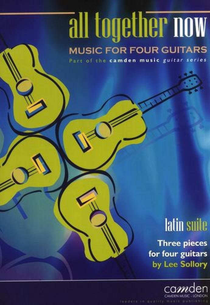 All Together Now Latin Suite; Lee Sollory CM227 Camden Music GUITAR ENSEMBLE