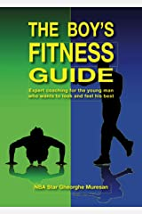 The Boy's Fitness Guide: Expert Coaching for the Young Man Who Wants to Look and Feel His Best (English) Paperback