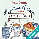 La quiche fatale (Agatha Raisin enquête 1) Audiobook by M. C. Beaton Narrated by Françoise Carrière