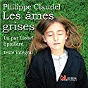 Les âmes grises Audiobook by Philippe Claudel Narrated by Lionel Épaillard