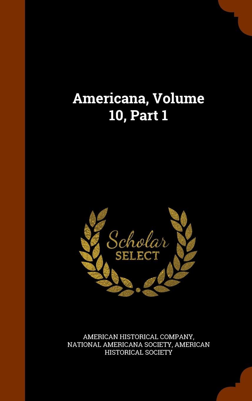 Read Online Americana, Volume 10, Part 1 ebook