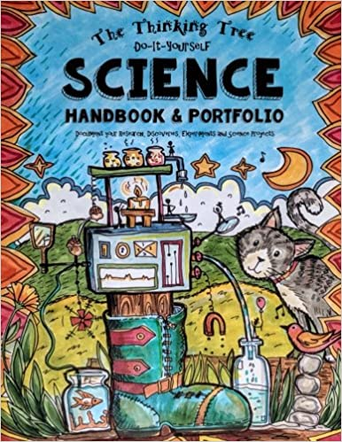 The thinking tree science handbook and portfolio document your the thinking tree science handbook and portfolio document your research discoveries experiments and science projects do it yourself homeschooling solutioingenieria Gallery