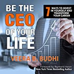 Be the CEO of Your Life: 7 Ways to Invest in Yourself and Transform Your Career | Veera B. Budhi