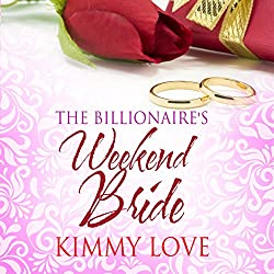 The Billionaire's Weekend Bride