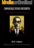 Imposible pero incierto (una novela de horror có[s] mico) (Serie Historias que no contaría a mi madre nº 2)