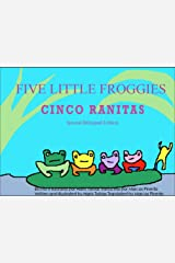 Five Little Froggies/Cinco Ranitas: Spanish/English bi lingual (Spanish Edition) Kindle Edition