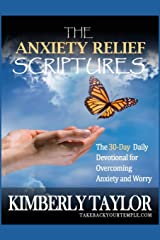The Anxiety Relief Scriptures: The 30-Day Daily Devotional for Overcoming Anxiety and Worry Paperback