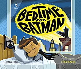 Bedtime for Batman (DC Super Heroes) by [Dahl, Michael]