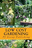Low Cost Gardening, P. J. Group Publishing, 1489574697