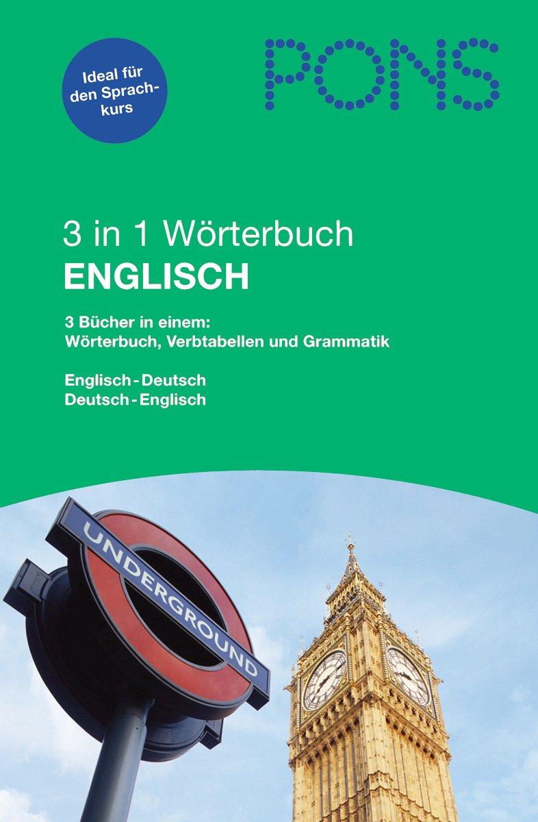PONS 3 in 1 Wörterbuch Englisch: Wörterbuch mit 75.000 Stichwörtern und Wendungen - Verbtabellen - Grammatik
