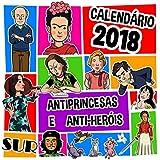 Calendário de Parede Antiprincesas e Anti-heróis 2018
