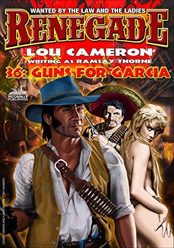 Renegade 36: Guns for Garcia (A Captain Gringo Western)