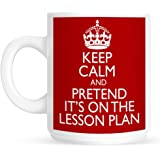 Keep Calm and Pretend Its On The Lesson Plan Mug Cup Gift Retro
