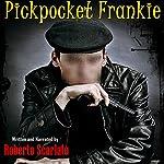 Pickpocket Frankie | Roberto Scarlato