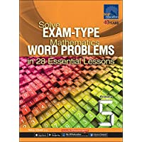 Solve Exam-Type Maths Word Problems in 28 Essential Lessons Pr 5