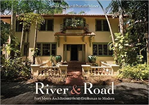 River And Road: Fort Myers Architecture From Craftsman To Modern: Jared  Beck, Pamela Miner: 9780813054384: Amazon.com: Books