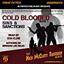 Cold Blooded III: Sins and Sanctions: Nick McCarty - Assassin, Book 3 Audiobook by Bernard Lee DeLeo Narrated by Don Kline