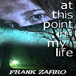 At this Point in My Life | Frank Zafiro