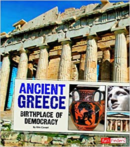Ancient Greece: Birthplace of Democracy (Great Civilizations): Kim ...