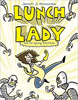 Descargar Libros En Ingles Lunch Lady And The Cyborg Substitute: Lunch Lady #1 Formato PDF