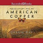 American Copper | Shann Ray