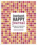 img - for Instant Happy Journal: 365 Days of Inspiration, Gratitude, and Joy book / textbook / text book