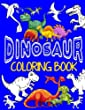 Dinosaur Coloring Book ~ Jumbo Dino Coloring Book For Children: Color & Create Dinosaur Activity Book For Boys with Coloring Pages & Drawing Sheets (Coloring Books For Boys) (Volume 1)