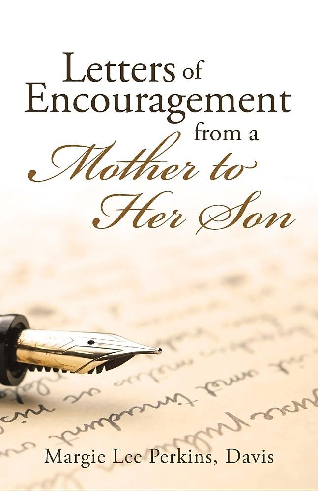 Letters of Encouragement from a Mother to Her Son: Davis Margie