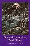 Green Mountains, Dark Tales, Joseph A. Citro, 1584651342